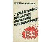 Szczegóły książki Z PROBLEMATYKI POLITYCZNEJ POWSTANIA WARSZAWSKIEGO 1944