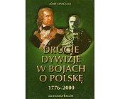 Szczegóły książki DRUGIE DYWIZJE W BOJACH O POLSKĘ 1776-2000