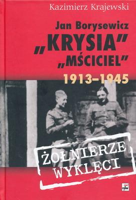 """JAN BORYSEWICZ """"KRYSIA"""" """"MŚCICIEL"""" 1913 - 1945"""