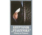 """Szczegóły książki KRYPTONIM """"PTASZYŃSKA"""""""