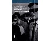 Szczegóły książki SZTUKA POLITYCZNEGO MORDERSTWA, CZYLI KTO ZABIŁ BISKUPA