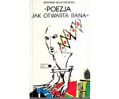 Szczegóły książki POEZJA JAK OTWARTA RANA