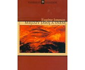 Szczegóły książki MIĘDZY JAWĄ A SNEM - ROZMOWY Z CLAUDE'EM BONNEFOY