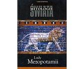 Szczegóły książki MITOLOGIE ŚWIATA - LUDY MEZOPOTAMII