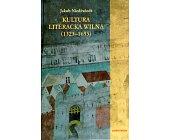 Szczegóły książki KULTURA LITERACKA WILNA (1323-1655)