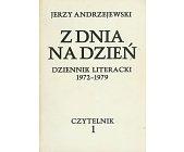 Szczegóły książki Z DNIA NA DZIEŃ. DZIENNIK LITERACKI 1972-1979 - 2 TOMY