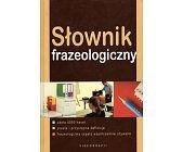 Szczegóły książki SŁOWNIK FRAZEOLOGICZNY