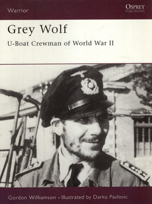 GREY WOLF: U-BOAT CREWMAN OF WORLD WAR II (OSPREY PUBLISHING)
