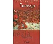 Szczegóły książki TUNEZJA - PRAKTYCZNY PRZEWODNIK
