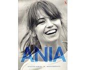 Szczegóły książki ANIA. BIOGRAFIA ANNY PRZYBYLSKIEJ
