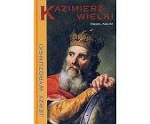 Szczegóły książki KAZIMIERZ WIELKI