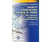 Szczegóły książki SEKRETY CHARAKTERU ZAWARTE W PIŚMIE - JAK WYKONAĆ EKSPERTYZĘ GRAFOLOGICZNĄ