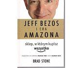Szczegóły książki JEFF BEZOS I ERA AMAZONA. SKLEP. W KTÓRYM KUPISZ WSZYSTKO