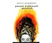 Szczegóły książki POCZET KRÓLOWYCH POLSKICH