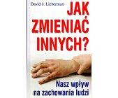 Szczegóły książki JAK ZMIENIAĆ INNYCH?