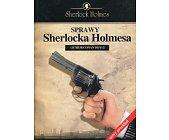Szczegóły książki SPRAWY SHERLOCKA HOLMESA