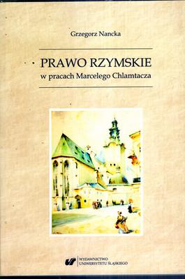 PRAWO RZYMSKIE W PRACACH MARCELEGO CHLAMTACZA