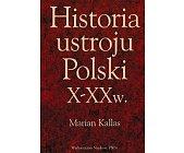 Szczegóły książki HISTORIA USTROJU POLSKI X-XX W