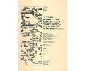 Szczegóły książki SŁOWNIK HISTORYCZNO - GEOGRAFICZNY WOJEWÓDZTWA POZNAŃSKIEGO W ...