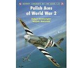 Szczegóły książki POLISH ACES OF WORLD WAR 2 (OSPREY AIRCRAFT OF THE ACES NO 21)