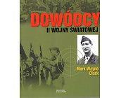 Szczegóły książki DOWÓDCY II WOJNY ŚWIATOWEJ - MARK WAYNE CLARK