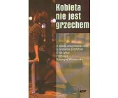 Szczegóły książki KOBIETA NIE JEST GRZECHEM