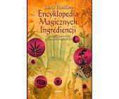 Szczegóły książki ENCYKLOPEDIA MAGICZNYCH INGREDIENCJI