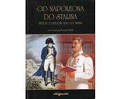 Szczegóły książki OD NAPOLEONA DO STALINA. STUDIA Z DZIEJÓW XIX I XX WIEKU