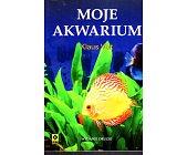 Szczegóły książki MOJE AKWARIUM