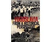 Szczegóły książki YUGOSLAVIA FROM A HISTORICAL PERSPECTIVE