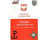 Szczegóły książki POLSKO - OJCZYZNO MA