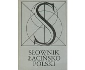 Szczegóły książki SŁOWNIK ŁACIŃSKO-POLSKI