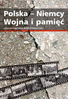 POLSKA - NIEMCY WOJNA I PAMIĘĆ