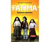 Szczegóły książki FATIMA. STULETNIA TAJEMNICA