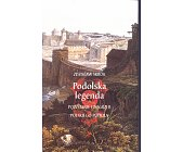 Szczegóły książki PODOLSKA LEGENDA