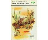 Szczegóły książki DIEN BIEN PHU 1954 (HISTORYCZNE BITWY)