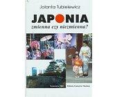 Szczegóły książki JAPONIA ZMIENNA CZY NIEZMIENNA