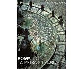 Szczegóły książki ROMA - LA PIETRA E L'ACQUA