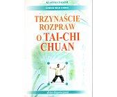 Szczegóły książki TRZYNAŚCIE ROZPRAW O TAI-CHI CHUAN