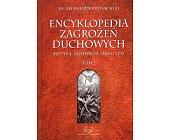 Szczegóły książki ENCYKLOPEDIA ZAGROŻEŃ DUCHOWYCH - TOM 2