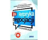 Szczegóły książki RETORYKA NEGOCJACJI. SCENARIUSZE