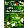 Szczegóły książki OGRÓD EKOLOGICZNY