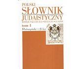 Szczegóły książki POLSKI SŁOWNIK JUDAISTYCZNY - TOM 1
