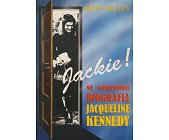 Szczegóły książki JACKIE! NIE AUTORYZOWANA BIOGRAFIA JAQUELINE KENNEDY