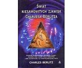 Szczegóły książki ŚWIAT NIESAMOWITYCH ZJAWISK CHARLESA BERLITZA