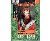 Szczegóły książki MULTIMEDIALNA HISTORIA POLSKI - TOM 1 - POCZĄTKI PAŃSTWA POLSKIEGO 930 - 1039