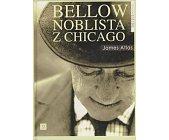 Szczegóły książki BELLOW - NOBLISTA Z CHICAGO