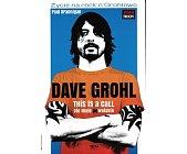 Szczegóły książki DAVE GROHL. OTO MOJE (PO)WOŁANIE