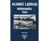 Szczegóły książki ALIANCI LĄDUJĄ! - NORMANDIA 1944