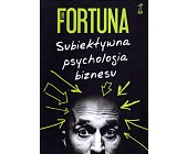 Szczegóły książki SUBIEKTYWNA PSYCHOLOGIA BIZNESU